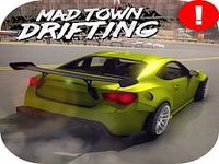 Mad Town Drifting