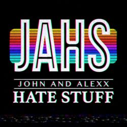 John and Alexx Hate Stuff