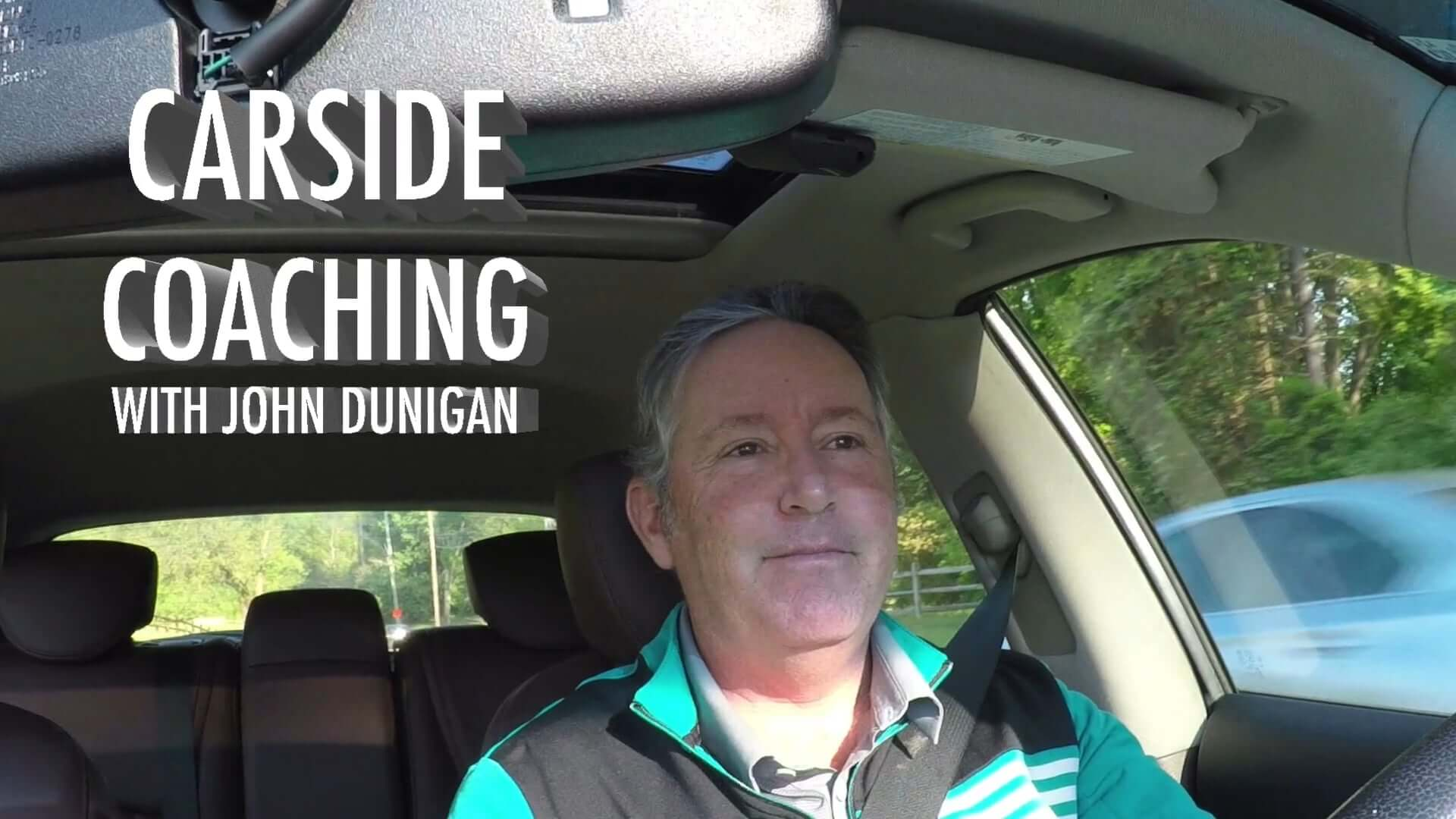 Carside Coaching with John Dunigan: Break 100/90