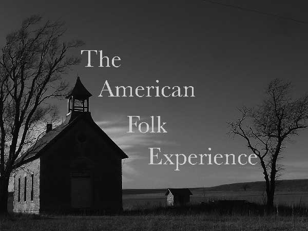 THE AMERICAN FOLK EXPERIENCE