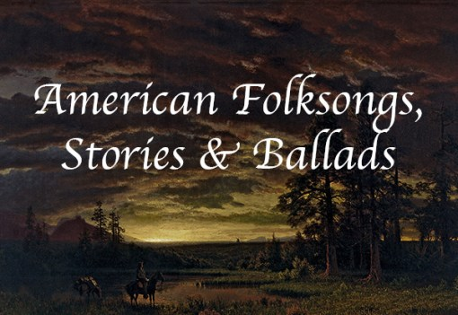 American Folksongs and Ballads