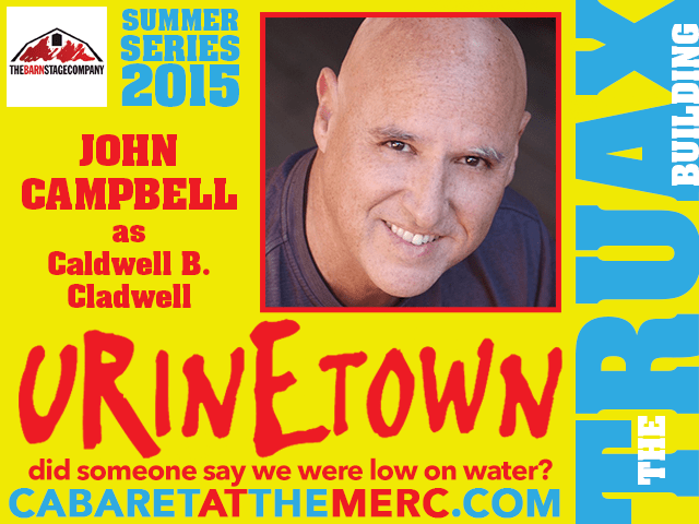 John George Campbell as Caldwell B Cladwell in Urinetownin UrineTown