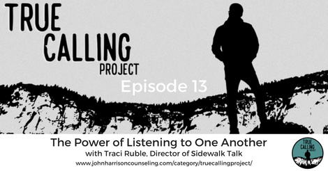 True Calling Project 13 – Traci Ruble: The Power of Listening to One Another