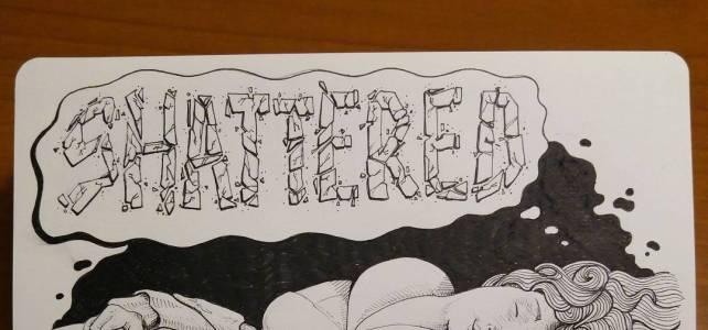 "inktober day 12 ""Shattered"