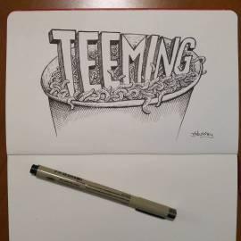 "Inktober day 13 ""Teeming"