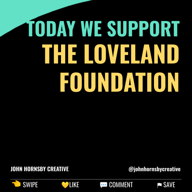 Today we support The Loveland Foundation