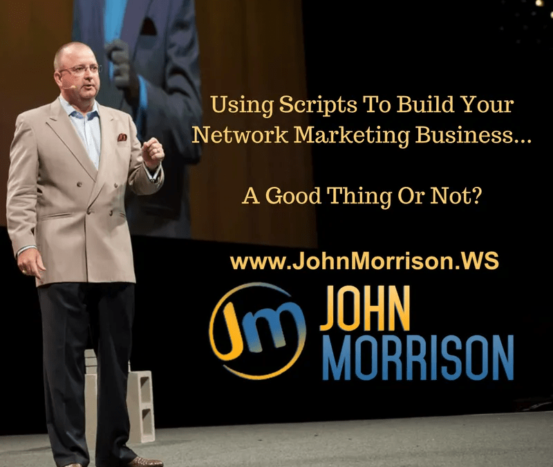 Should I Use Scripts To Build My Network Marketing Business