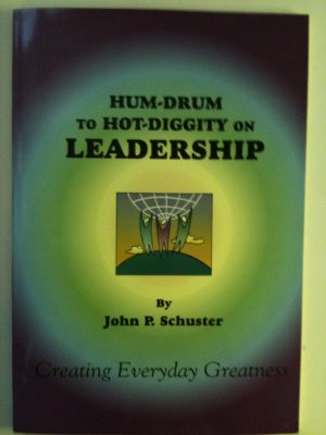 Hum-Drum to Hot-Diggity: Creating Everyday Greatness in the World of Work