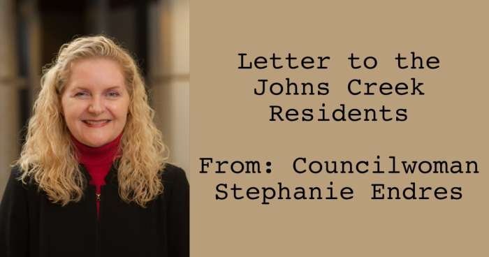 Councilwoman Stephanie Endres Letter to the Johns Creek Residents - Johns creek Post