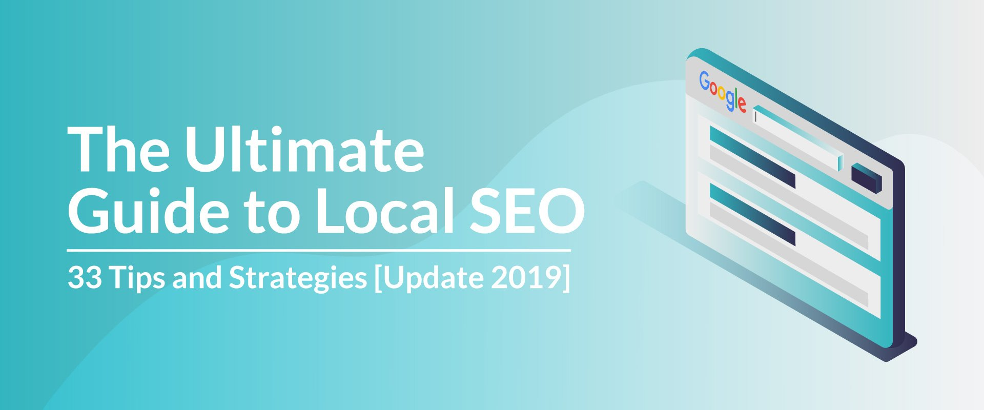 The Ultimate Guide to Local SEO: 33 Tips and Strategies [Update 2019]