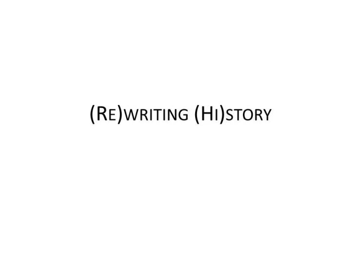 (Re)writing (Hi)story: Slide 0