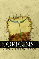 Cover of _Origins: A John Zerzan Reader_, 2010
