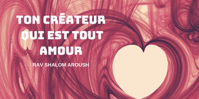 Ton Créateur qui est tout amour
