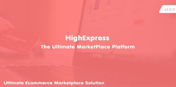 HighExpress - The Ultimate PHP Multi-Vendor eCommerce Marketplace