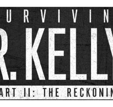 Must See: Lifetime Unveils Explosive 'Surviving R. Kelly Part 2: The Reckoning' Trailer, Announces Premiere Date