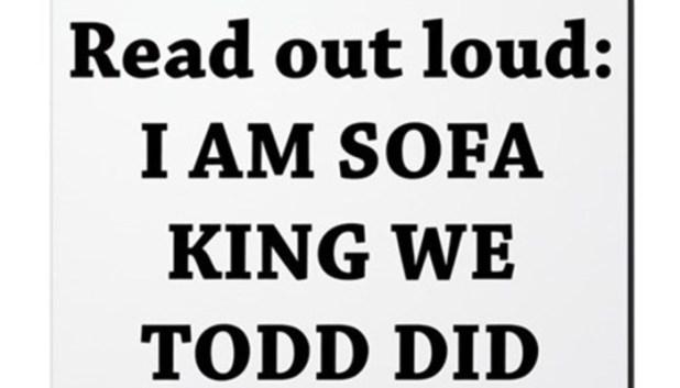 Im Sofa King Brokeasshome Com