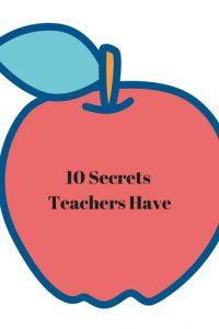 10 secrets teachers have