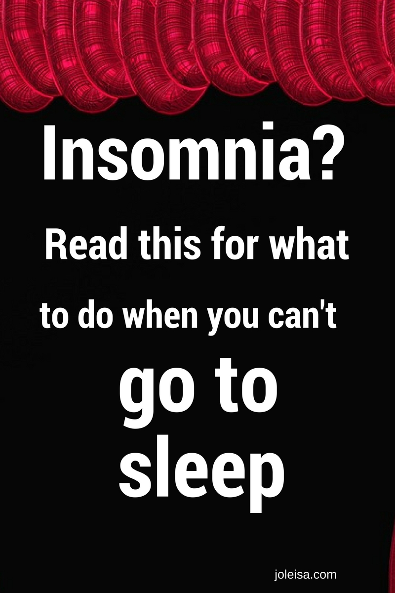 insomnia what to do when you can t sleep joleisa
