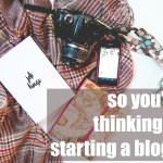 so you want to be a blogger |things to know before you start