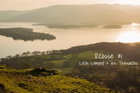 Ecosse #1 Loch Lomond & Trossachs