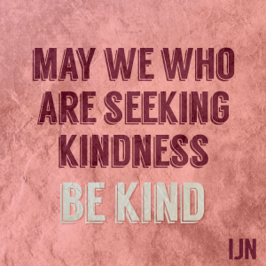 seek kindness