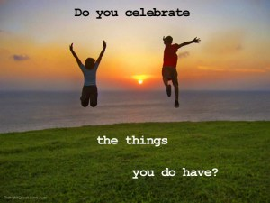 celebrate-what-you-have
