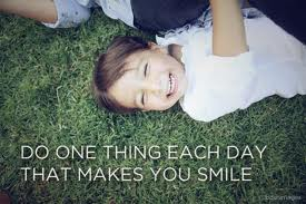 one thing each day that makes you smile
