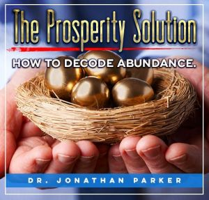 The Prosperity Solution: How to Decode the Abundance Mindset