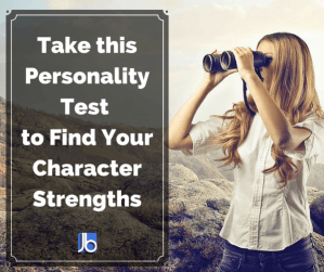 Take this Personality Testto Find Your Character Strengths