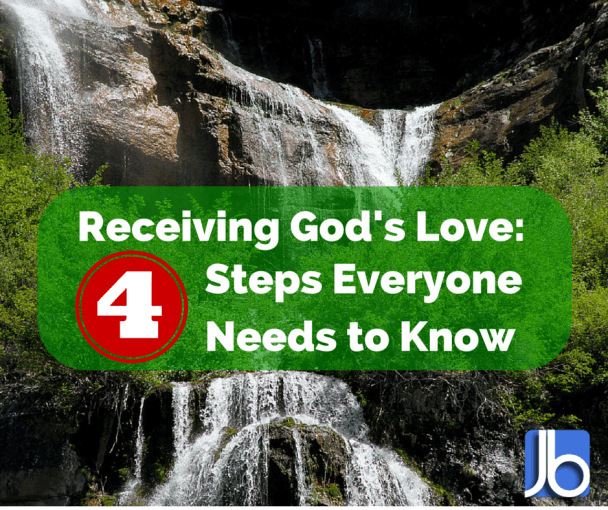 Receiving God's Love: 4 Steps Everyone Needs to Know