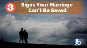3 Signs Your Marriage Cant Be Saved