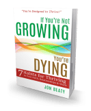 If You're Not Growing, You're Dying