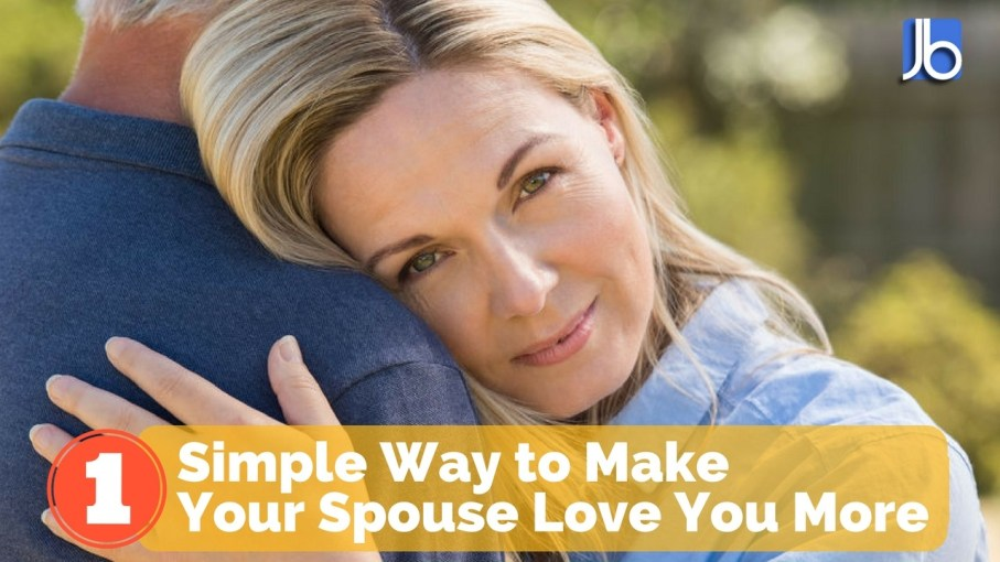 1 Simple Way to Make Make Your Spouse Love You More