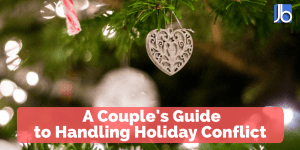 A Couple's Guide to Handling Holiday Conflict
