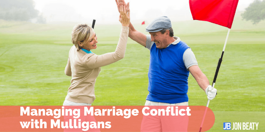 Managing Marriage Conflict with Mulligans