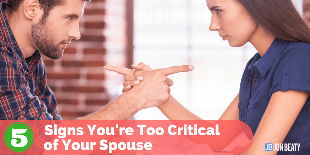 5 Signs You're Too Critical of Your Spouse