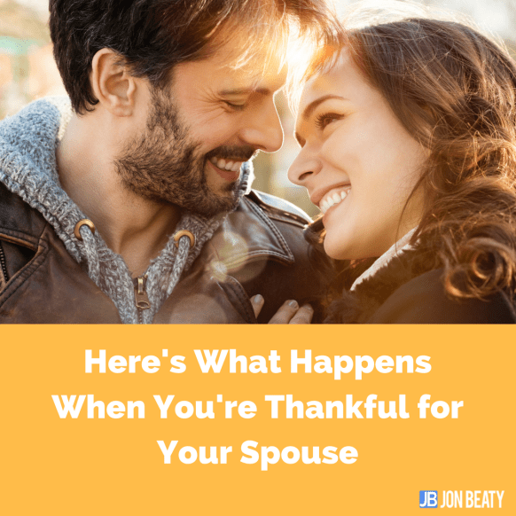 Here's What Happens When You're Thankful for Your Spouse