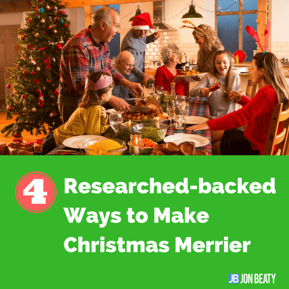 4 Researched-backed Ways to Make Christmas Merrier