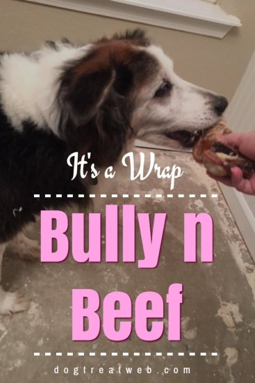 It's a wrap - Jones Natural Chews Bully n Beef Wrap, that is