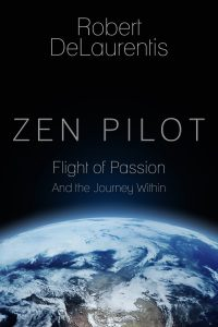 "Robert DeLaurentis book Zen and the Art of Circumnavigation<br /> What does it take to fly around the world?<br /> Pilot Robert DeLaurentis recently took time to share what he learned during his historic 2015 solo circumnavigation of the world.<br /> His new book, ""Zen Pilot: Flight of Passion and the Journey Within,"" details the historic 98-day, 26,000-mile ultimate cross-country."