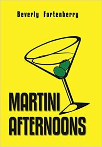 Martini Afternoons by Beverly Fortenberry
