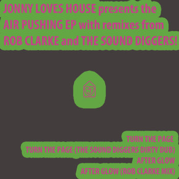 JLH008 – AIR PUSHING EP – WITH ROB CLARKE AND THE SOUND DIGGERS REMIX