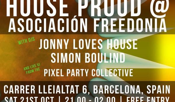 House Proud @ Asociación Freedonia
