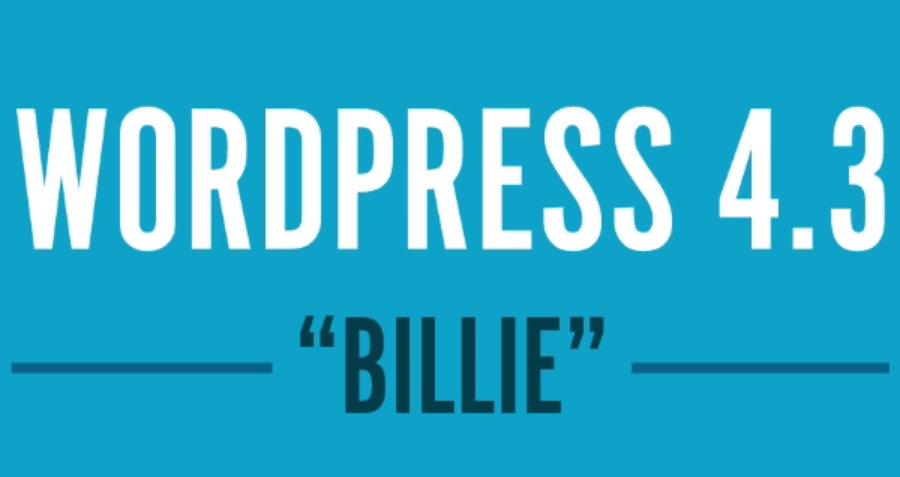"""WordPress 4.3 """"Billie"""" è disponibile al download"""