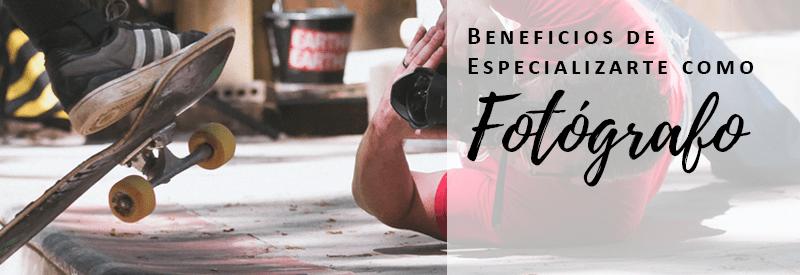 beneficios de especializarte como fotógrafo