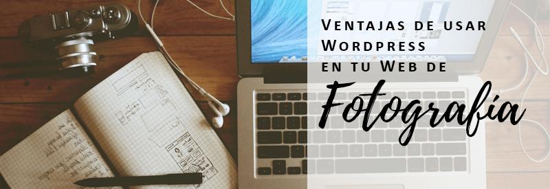 Lee más sobre el artículo Ventajas de usar WordPress en tu Web
