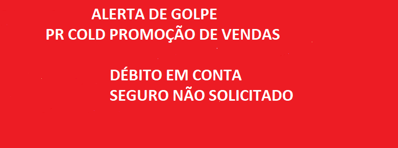 PR COB  promoções de venda - Débito em conta indevido - Fraudes /golpes contra idosos