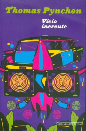 O romance Vício Inerente, de Thomas Pynchon, é uma poderosa  interpretação comportamental e cultural da década de 1970