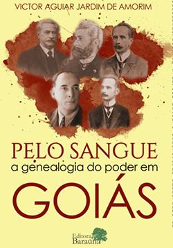 Livro de Victor Aguiar de Amorim reconta mais de um século da história do Estado goiano, revelando assim relatos internos das grandes e tradicionais famílias vilaboenses