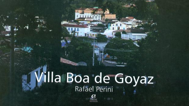 """Rafael Perini lança livro """"Villa Boa de Goyaz"""", um registro fotográfico da Cidade de Goiás"""